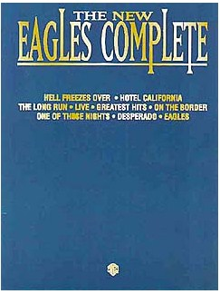 The New Eagles Complete Books | Piano, Voice and Guitar