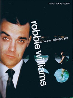 Robbie Williams, Ive Been Expecting You Books | Piano, Voice and Guitar