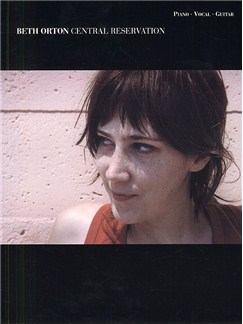 Beth Orton: Central Reservation Books | Piano, Voice and Guitar