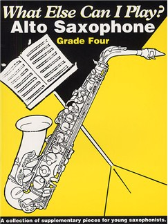 What Else Can I Play? Alto Saxophone Grade Four Books | Alto Saxophone and Piano