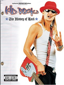 Kid Rock: The History Of Rock Books | Tab