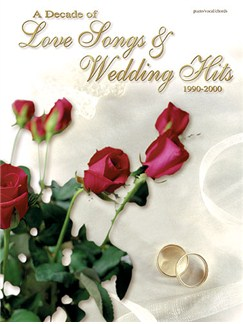 Decade Of Love Songs And Wedding Hits 1990-2000 Books | Piano, vocal and guitar