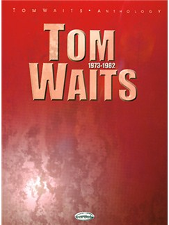 Tom Waits: Anthology 1973-1982 (PVG) Books | Piano, Voice, Guitar