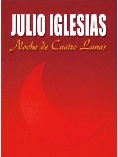 Julio Iglesias: Noche de Cuatro Lunas Books | Piano, Voice and Guitar