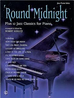 'Round Midnight Plus 12 Jazz Classics For Piano Books | Piano