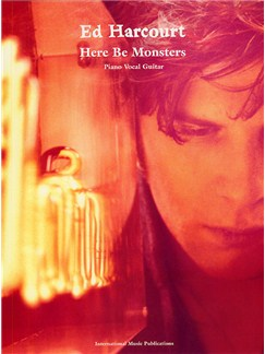 Ed Harcourt: Here Be Monsters Books | Piano, Vocal and Guitar Chord Boxes