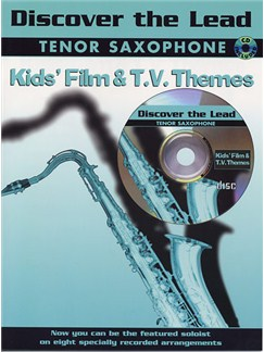 Discover The Lead: Kids' Film And T.V. Themes For Tenor Saxophone Books and CDs | Tenor Saxophone