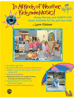 Lynn Kleiner: In All Kinds Of Weather, Kids Make Music! Books and CDs | Melody