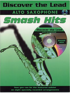 Discover The Lead: Smash Hits For Alto Saxophone Books and CDs | Alto Saxophone