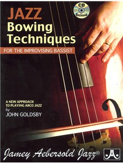 John Goldsby: Jazz Bowing Techniques For The Improvising Bassist (2009 Edition) Books and CDs | Double Bass