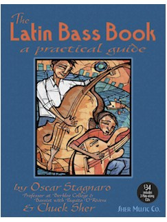 Oscar Stagnaro And Chuck Sher: The Latin Bass Book - A Practical Guide Books and CDs | Bass Guitar, Double Bass