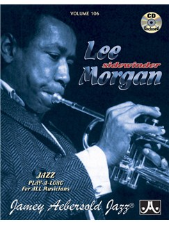 Jamey Aebersold Jazz Play Along: Volume 106 - Lee Morgan Books and CDs | All Instruments