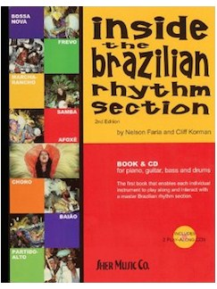 Nelson Faria And Cliff Korman: Inside The Brazilian Rhythm Section Books and CDs | Drums, Guitar, Piano, Bass Guitar