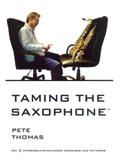 Pete Thomas: Taming The Saxophone Books | Saxophone