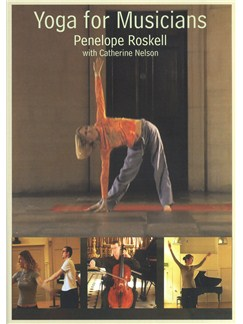 Penelope Roskell/Catherine Nelson: Yoga For Musicians DVDs / Videos | All Instruments