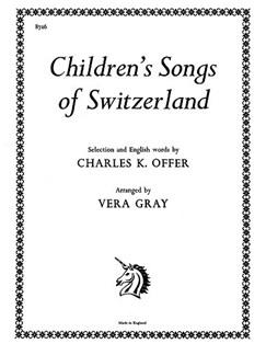 Gray, V Children's Songs Of Switzerland Voice/Piano  | Piano, Voice