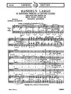 Handel, Gf Largo (O Saviour Friend, O Loving Guide) Ttbb/Piano  | Choral