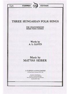 Matyas Seiber: Three Hungarian Folk-songs (SATB) Books | Soprano, Alto, Tenor and Bass