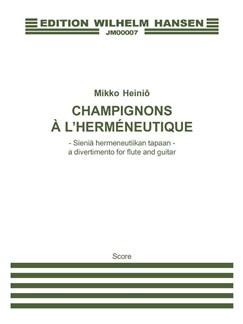 Mikko Heinö: Champignons a l'hermenetique (Player's score) Bog | Fløjte, Guitar