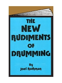 Joel Rothman: The New Rudiments Of Drumming Books | Drums