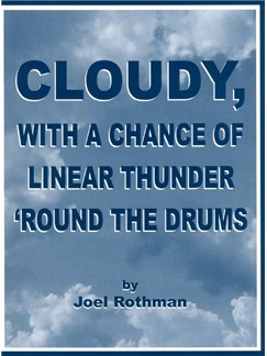 Joel Rothman: Cloudy, With A Chance Of Linear Thunder 'Round The Drums Books | Drums