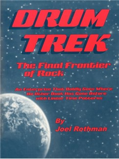 Joel Rothman: Drum Trek - The Final Frontier Of Rock Books | Drums