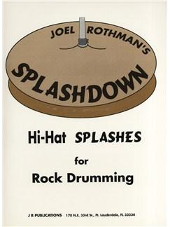 Joel Rothman: Splashdown - Hi-Hat Splashes For Rock Drumming Books | Drums