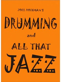 Joel Rothman: Drumming And All That Jazz Books | Drums