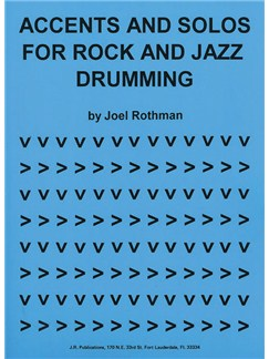 Joel Rothman: Accents And Solos For Rock And Jazz Drumming Books | Drums