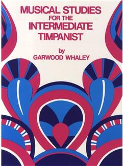 Garwood Whaley: Musical Studies For The Intermediate Timpanist Books | Timpani