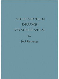Joel Rothman: Around The Drums Compleatly Books | Percussion