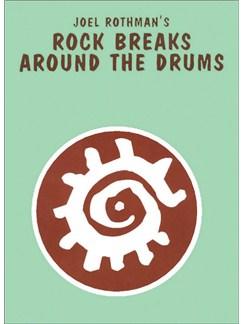 Joel Rothman: Rock Breaks Around The Drums Books | Drums