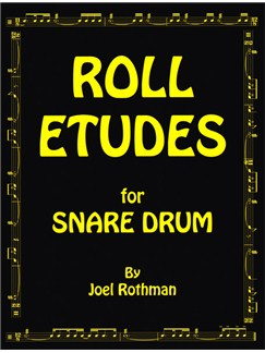 Joel Rothman: Roll Etudes For Snare Drum Books | Drums