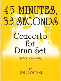 Joel Rothman: 45 Minutes 33 Seconds - Concerto For Drum Set (Without Orchestra) Books | Drums