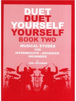 Joel Rothman: Duet Yourself Book 2 - Musical Etudes For Intermediate-Advanced Drummers Books | Drums