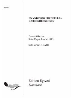 Jörgen Jersild: En Yndig Og Frydefuld - Kærlighedsrosen Books   Soprano, SATB