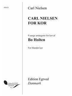Bo Holten (Arr.): Carl Nielsen For Kor (Choral Score) Bog | SATB