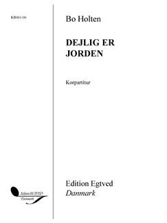 Bo Holten: Dejlig Er Jorden (Vocal Score) Books | SATB