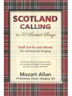Scotland Calling - In 50 Scottish Songs Books | Piano, Voice & Guitar