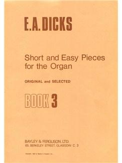 Dicks: Short And Easy Pieces No.3 (Organ) Books | Organ