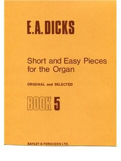 Dicks: Short And Easy Pieces No.5 (Organ) Books | Organ