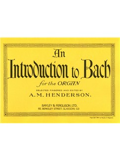 J.S. Bach: An Introduction To Bach For The Organ Books | Organ
