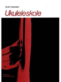 Arild Hulstrøm: Ukulele Skole Bog | Ukulele