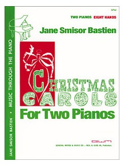 Jane Smisor Bastien: Christmas Carols For Two Pianos And Eight Hands Books | Two Pianos And Eight Hands