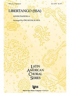 Astor Piazzolla: Libertango (SSA/Piano) Books | SSA, Piano Accompaniment