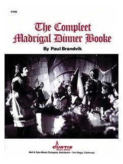 Paul Brandvik: The Compleet Madrigal Dinner Booke Books | SATB