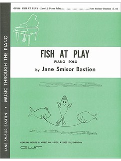 Jane Bastien: Fish At Play Books | Piano