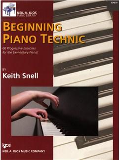 Keith Snell: Beginning Piano Technic - 60 Progressive Exercises Books | Piano