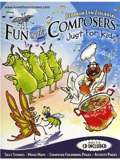 Deborah Lyn Ziolkoski: Fun With Composers - Just For Kids Ages 3-6 (Book And CD) Books and CDs |