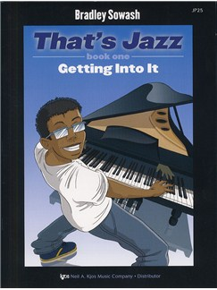 Bradley Sowash: That's Jazz Book One - Getting Into It Books and CDs | Piano